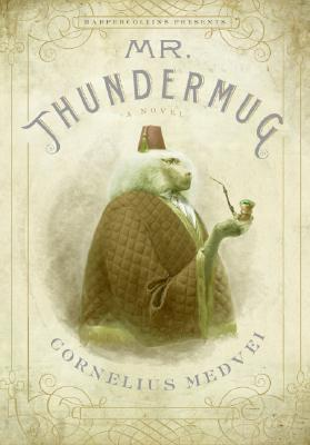 Mr. Thundermug by Cornelius Medvei
