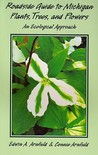 Roadside Guide to Michigan Plants, Trees, and Flowers by Edwin Arnfield