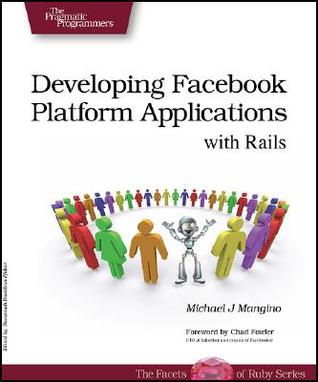 Facebook Platform Development with Rails by Michael Mangino