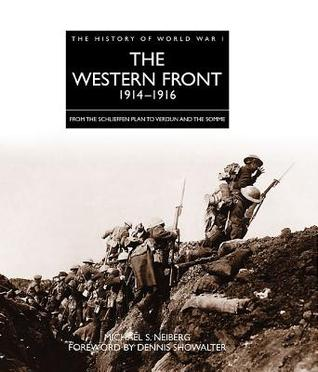 WESTERN FRONT 1914-1916, THE (The History of World War I)