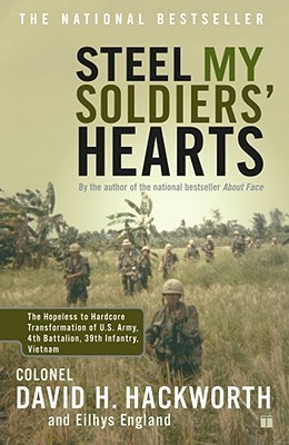 Steel My Soldiers' Hearts by David H. Hackworth