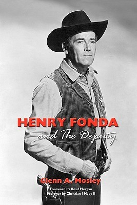 Henry Fonda and the Deputy-The Film and Stage Star and His TV... by Glenn A. Mosley