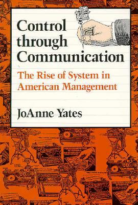 Control through Communication by JoAnne Yates