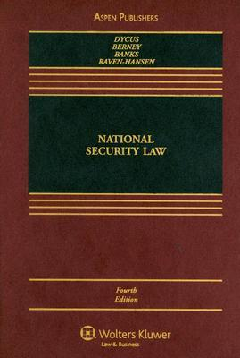 National Security Law, Fourth Edition by Stephen Dycus