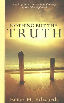 Nothing But the Truth by Brian H. Edwards