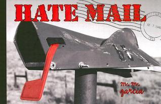 Hate Mail [With 8 CardsWith 8 Envelopes] by M.M. Garcia