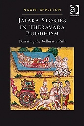 Jataka Stories in Theravada Buddhism: Narrating the Bodhisatta Path