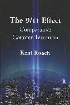 The 9/11 Effect by Kent Roach