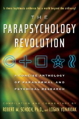 The Parapsychology Revolution by Robert M. Schoch