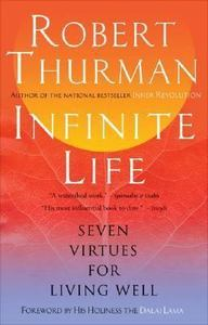 Infinite Life by Robert A.F. Thurman