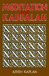 Meditation and the Kaballah by Aryeh Kaplan