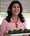 Anjum's New Indian by Anjum Anand