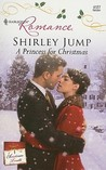 A Princess For Christmas (Harlequin Romance)