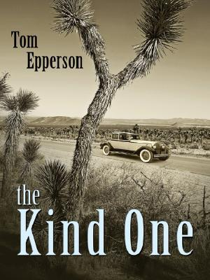The Kind One by Tom Epperson