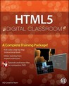 HTML5 Digital Classroom: (Book and Video Training)