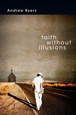 Faith Without Illusions by Andrew Byers