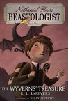 The Wyverns' Treasure (Nathaniel Fludd Beastologist, #3)