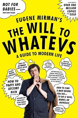 The Will to Whatevs by Eugene Mirman