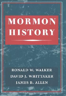 Mormon History by David J.  Whittaker