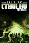 The Fugue (Fall of Cthulhu, #1)
