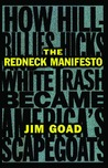 The Redneck Manifesto by Jim Goad