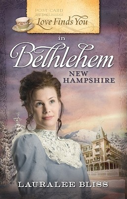 Love Finds You in Bethlehem, New Hampshire by Lauralee Bliss