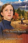 The Secrets Beneath (Mysteries of Middlefield, #2)