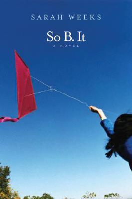 So B. It by Sarah Weeks