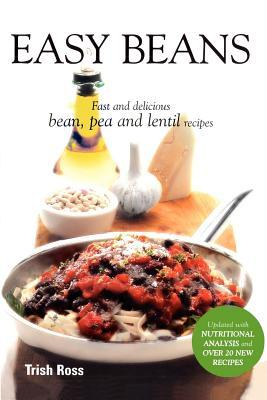 Easy Beans: Fast and Delicious Bean, Pea, and Lentil Recipes