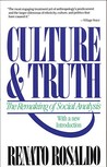 Culture & Truth by Renato Rosaldo