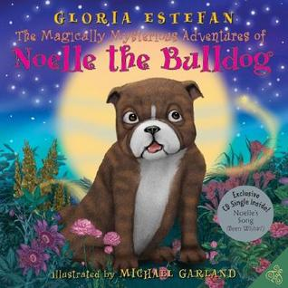 The Magically Mysterious Adventures of Noelle the Bulldog