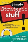 Simply Strategic Stuff: Help for Leaders Drowning in the Details of Running a Church