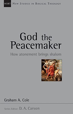 God the Peacemaker by Graham Cole