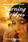 Burning Bridges (The Bleeding Heart Trilogy, #1)