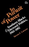 In Pursuit of Power: Southern Blacks and Electoral Politics, 1965-1982