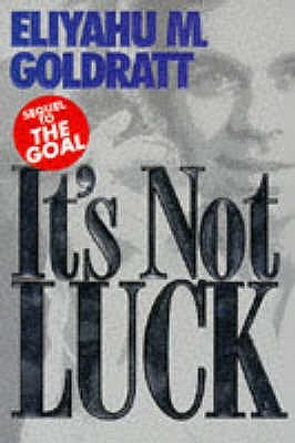 It's Not Luck by Eliyahu M. Goldratt