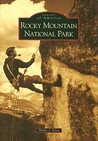 Rocky Mountain National Park (Images of America: Colorado) (Images of America (Arcadia Publishing))