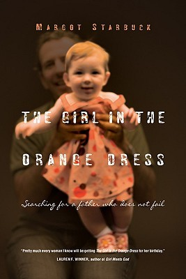 The Girl in the Orange Dress by Margot Starbuck