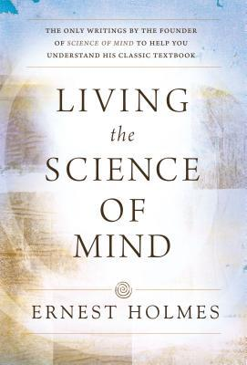 The science of mind ernest holmes quotes