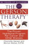 The Gerson Therapy: The Amazing Nutritional Program for Cancer and Other Illnesses