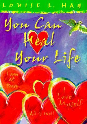 You Can Heal Your Life by Louise L. Hay