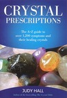 Crystal Prescriptions: The A-Z Guide to