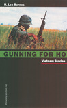 Gunning For Ho: Vietnam Stories