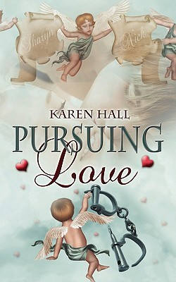 Pursuing Love by Karen Hall