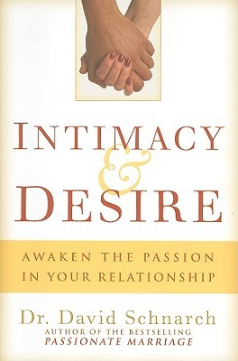 Intimacy & Desire by David Schnarch