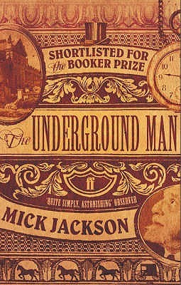 The Underground Man by Mick Jackson