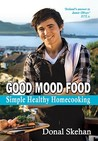 Good Mood Food: Simple Healthy Homecooking