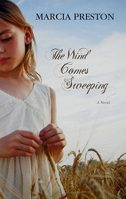 The Wind Comes Sweeping by Marcia Preston