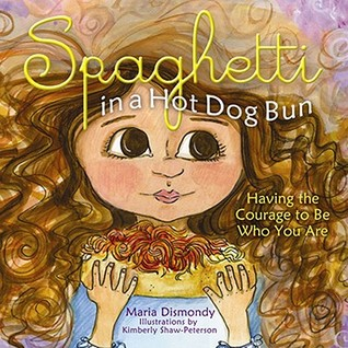 Spaghetti in a Hot Dog Bun by Maria Dismondy