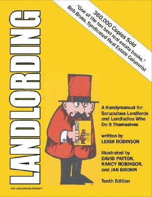Landlording: A Handymanual for Scrupulous Landlords and Landladies Who Do It Themselves
